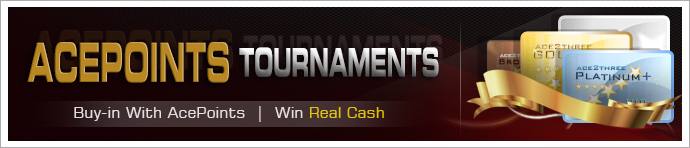 Good news for all Ace2Three players! The online rummy site has announced a great scheme for its players to win more with AcePoints. The most rewarding system of AcePoints can now be used to join rummy tournament and win real cash prizes! Players at Ace2Three can get direct entry into AcePoints Tournament with their AcePoints. Earlier the AcePoints were meant for special treatment like faster disbursements of bonuses and withdrawals. With the new added feature, the accumulated AcePoints could be now used to gain entry into special rummy tournaments for free.  The best part of this aspect is that players can re-buy multiple times in the same level, giving them more chances to grab real cash prizes. The AcePoints Tournament takes place on every Sunday, Monday, Tuesday and Wednesday at 5 PM. The entry fee to join ranges from 100 to 1000 AcePoints; the maximum number of players that can play for each rummy tournament is 200 and the prizes vary according to the occupancy of the players. It's very easy to join this rummy tournament. Just accumulate your AcePoints and join the tourney by clicking on the 'AcePoints' tab in the 'Tournaments' section. Click on the 'Register' button to register yourself for the tournament. So, make the most with your AcePoints at Ace2Three! Get special treatment and join the tourney for free to win real cash prizes.